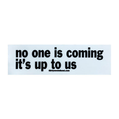 Sticker - No One Is Coming