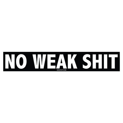 Sticker - No Weak Shit