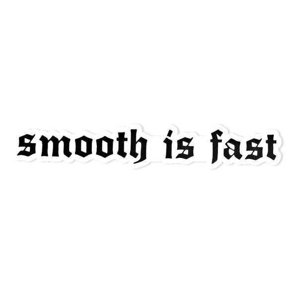 Sticker - Smooth Is Fast