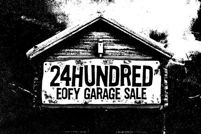 24HUNDRED'S EOFY GARAGE SALE!