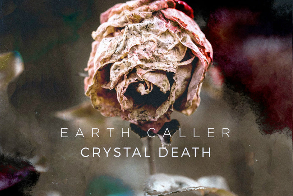 EARTH CALLER HIT HARD AND CLOSE TO HOME WITH 'CRYSTAL DEATH'