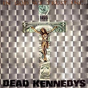 Cargo-DEAD KENNEDYS-IN GOD WE TRUST (12'' Vinyl)