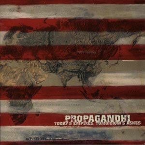 Cargo-PROPAGANDHI-TODAY'S EMPIRES, TOMORROW'S ASHES (12'' Vinyl)