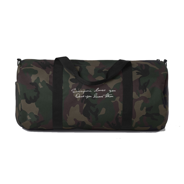 Everyone Loves You… Once You Leave Them Duffle Bag (Camo)