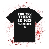 There Is No Sequel Tee