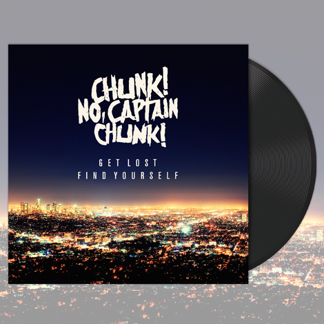 "Chunk! No, Captain Chunk! Official Merch - Get Lost, Find Yourself (12"" Black Vinyl LP)"