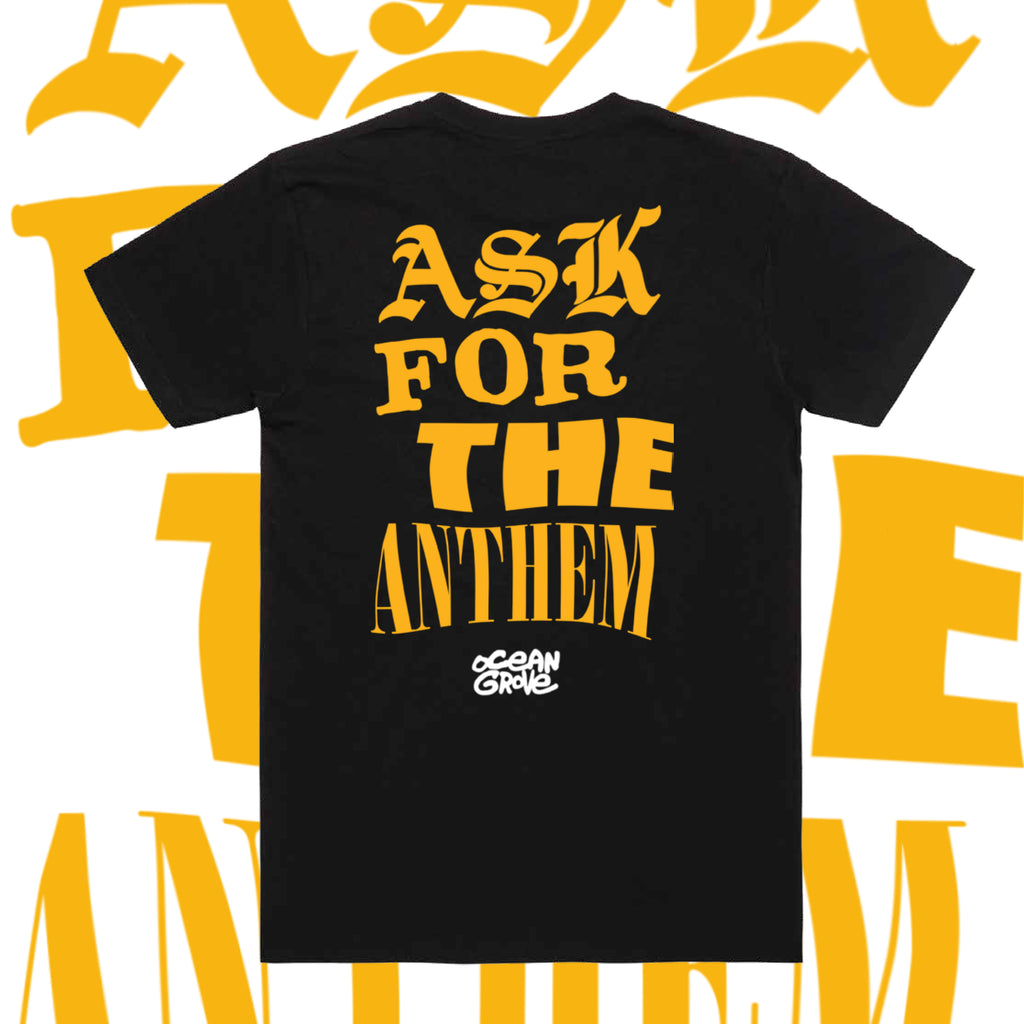 Ask For The Anthem Tee (Black)