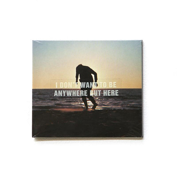 I Don't Want To Be Anywhere But Here CD