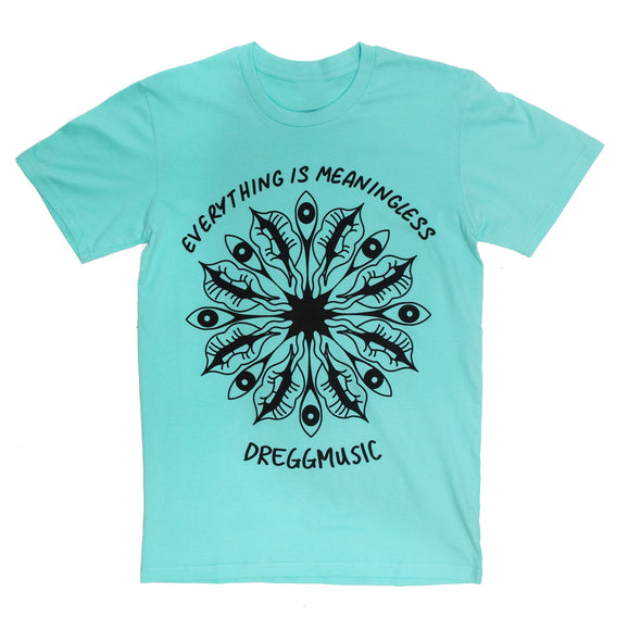 Everything Is Meaningless Tee (Aqua)