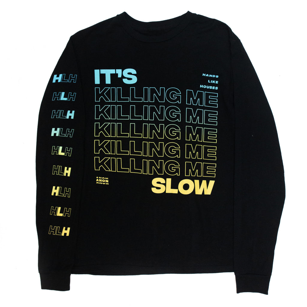 It's Killing Me Longsleeve (Black)