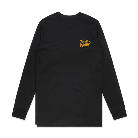 Then What? Long Sleeve (Black)
