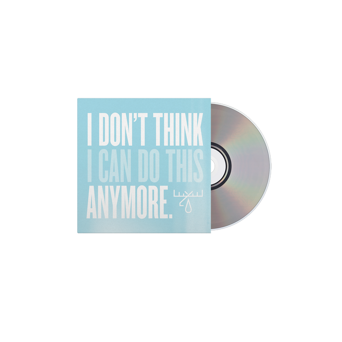 I Don't Think I Can Do this Anymore CD