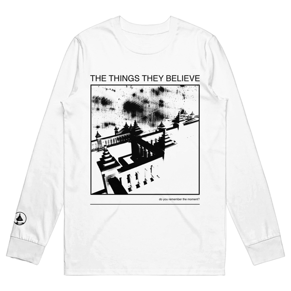 The Things They Believe Longsleeve