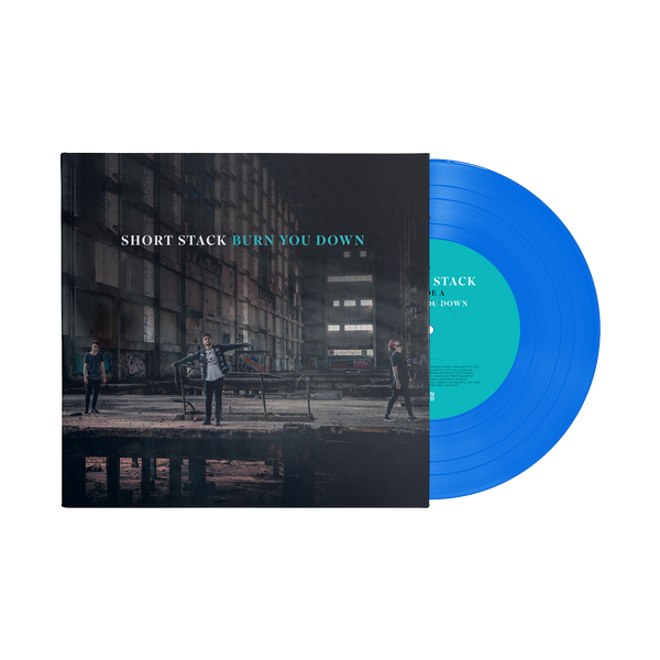 "Burn You Down 7"" Vinyl (Blue)"