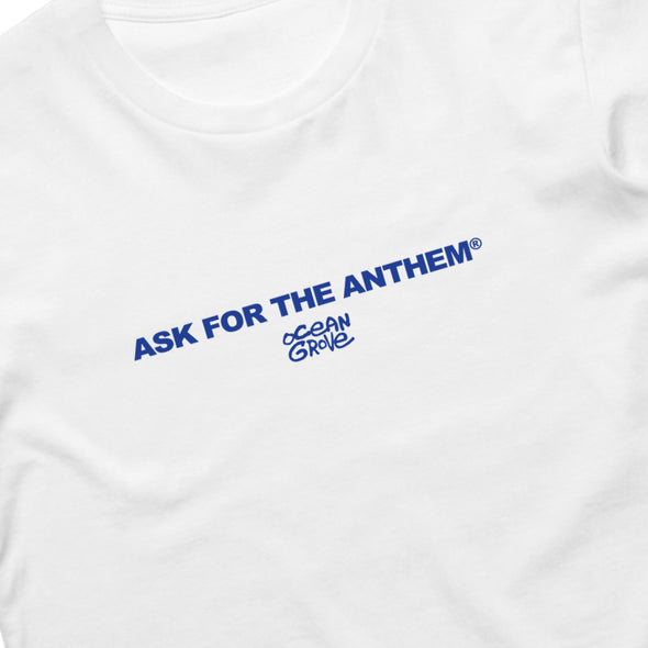 Ask For The Anthem Tee (White)