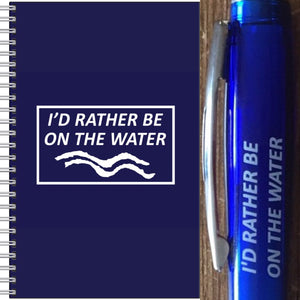 I'd Rather Be On The Water Notepad & Pen Set