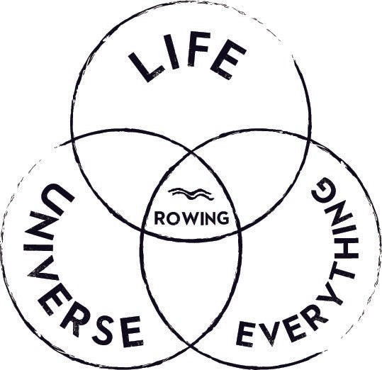 Rowing : Life Universe Everything