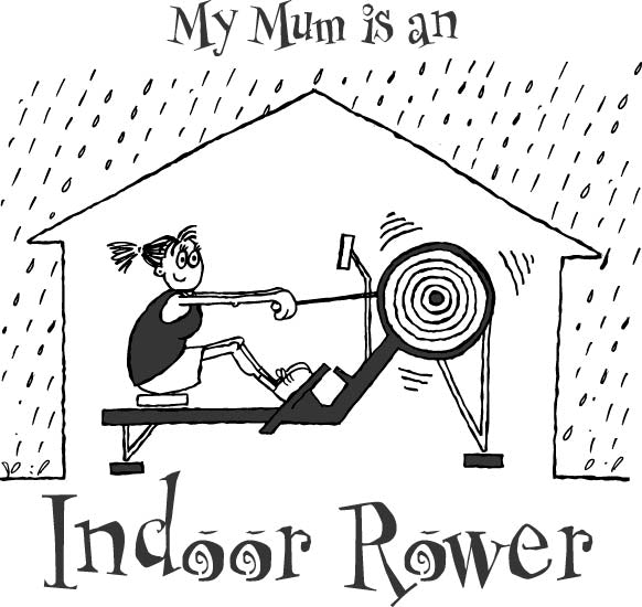 My Mum is an Indoor Rower