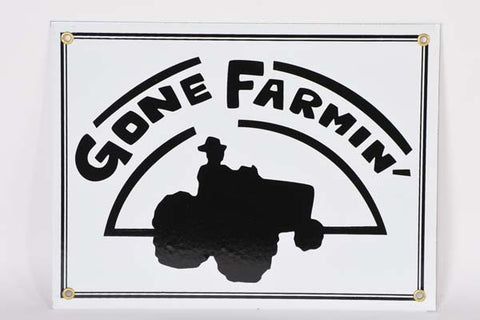 Gone Farmin' Porcelain Sign