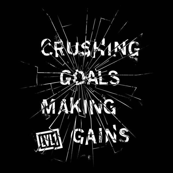 Crushing Goals & Making Gains T-Shirt - LVL1 LIFE  - 3