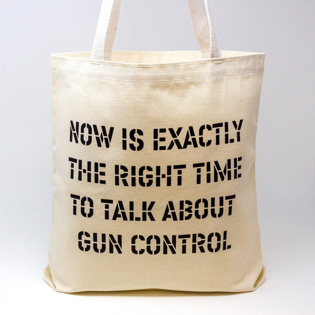 Now Is Exactly The Right Time To Talk About Gun Control Tote Bag