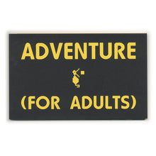 Adventure ( for Adults )