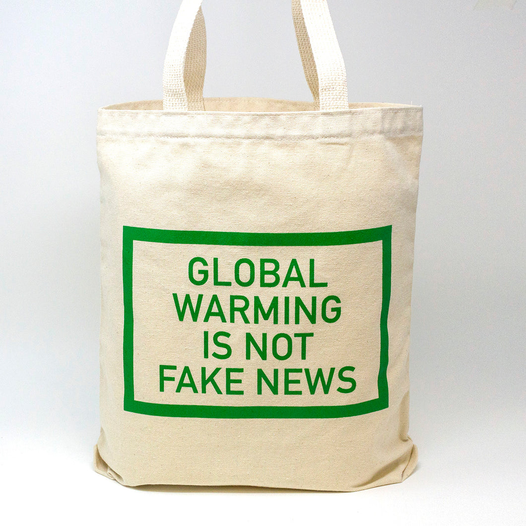 Global Warming Is Not Fake News Tote Bag