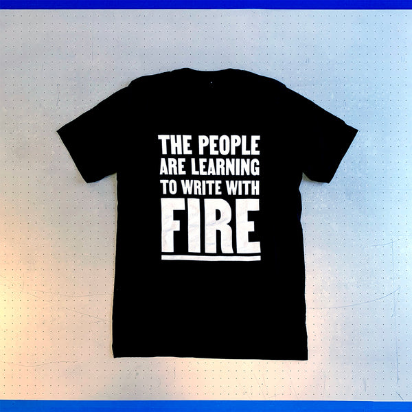 The People Are Learning To Write With Fire Shirt