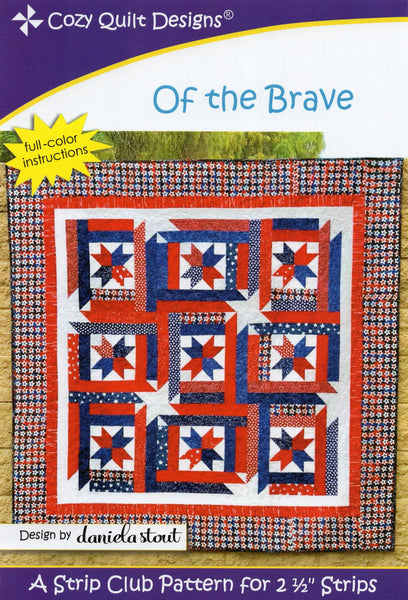 OF THE BRAVE - Cozy Quilt Designs Pattern