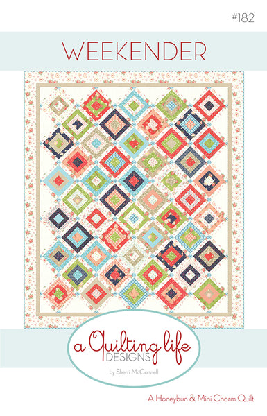 WEEKENDER - A Quilting Life Designs Pattern #182