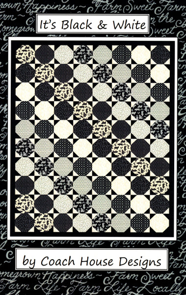 IT'S BLACK & WHITE - Coach House Designs Pattern