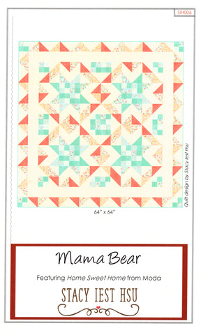 MAMA BEAR - Stacy Iest Hsu Quilt Pattern