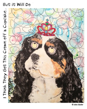 """Crown Off A Cupcake"" dog wearing crown painting by artist Jules Gissler"