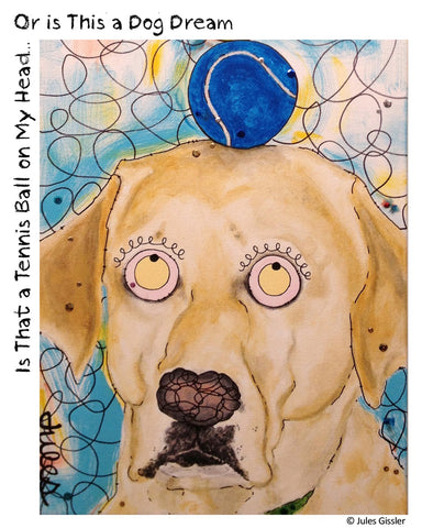 """Is That A Tennis Ball?"" Dog painting by artist Jules Gissler"