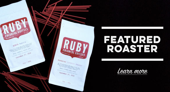 Featured Roaster - Ruby