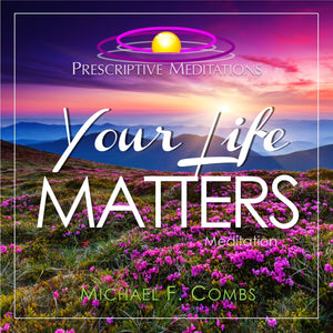 Your Life Matters (Meditation)