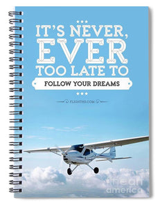 It's Never Too Late - Spiral Notebook
