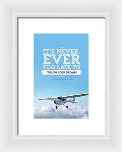 It's Never Too Late - Framed Print