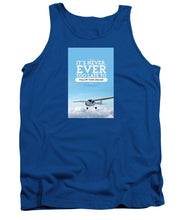 It's Never Too Late - Tank Top