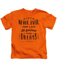 Never Too Late Text - Kids T-Shirt