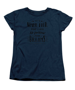 Never Too Late Text - Women's T-Shirt (Standard Cut)