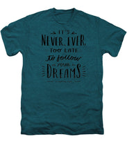 Never Too Late Text - Men's Premium T-Shirt