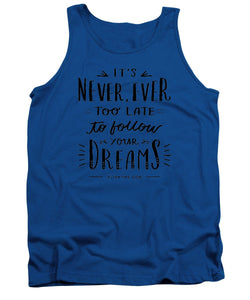 Never Too Late Text - Tank Top