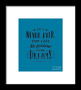 Never Too Late Text - Framed Print