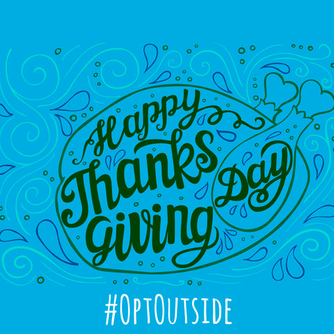 Happy Thanksgiving #OptOutside with us