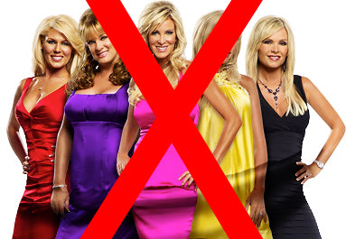 NO Real Housewives Allowed