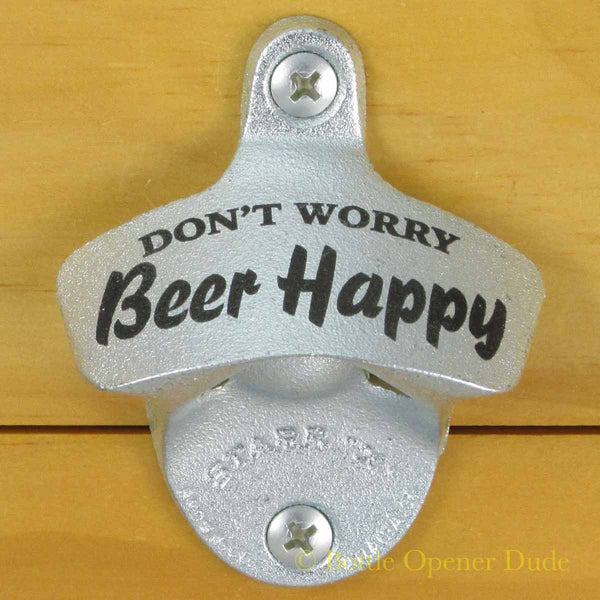 DON'T WORRY, BEER HAPPY Starr X Wall Mount Stationary Bottle Opener