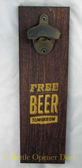 """Free Beer Tomorrow"" Engraved Wood Plank With Rustic Starr X Bottle Opener"