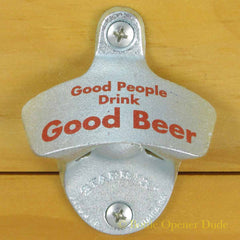 GOOD PEOPLE DRINK GOOD BEER Starr X Wall Mount Stationary Bottle Opener, Zinc Plated Cast Iron