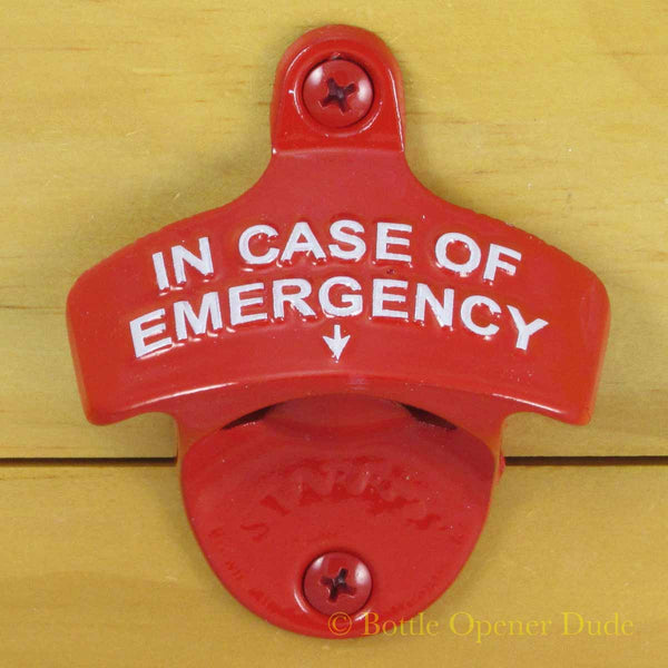 IN CASE OF EMERGENCY Wall Mount Bottle Opener Starr X